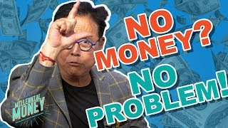 How To Invest With NO MONEY Down: Turn $0 Into Infinite Returns -Robert Kiyosaki (Millennial Money)