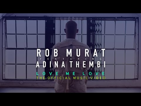 "Rob Murat, Adina Thembi - ""Love Me Love"""