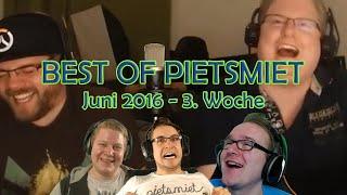 BEST OF PIETSMIET MIT E3-PIETSTREAM  -Juni 2016 - 3. Woche
