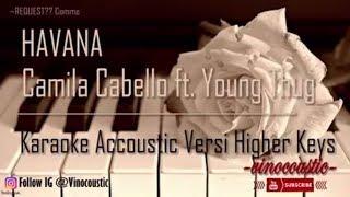 Camila Cabello ft  Young Thug - Havana Karaoke Akustik Versi Normal Keys ( Versi Asli )