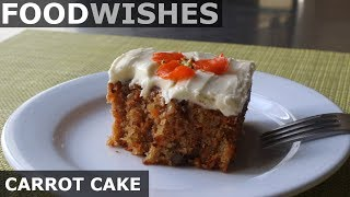 Carrot Cake - Food Wishes - Video Youtube