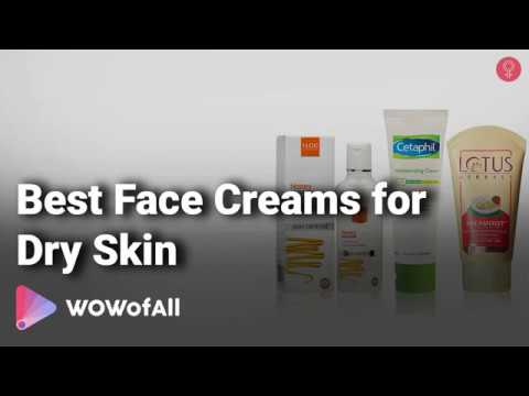 Best Face Creams for Dry Skin in India: Complete List with Features, Price Range & Details - 2019