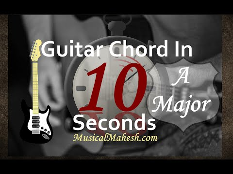 Learn Guitar Chords in 10 Seconds: How to play A Major Chord on Guitar(Beginners/Basic Tutorial)
