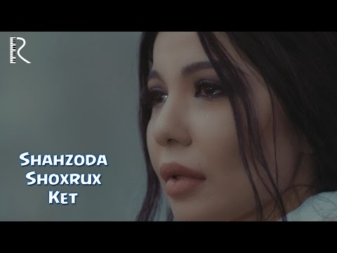 Shahzoda va Shoxrux - Ket (Official video)