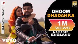 Dhoom Dhadakka Full Video - Namaste England   - YouTube