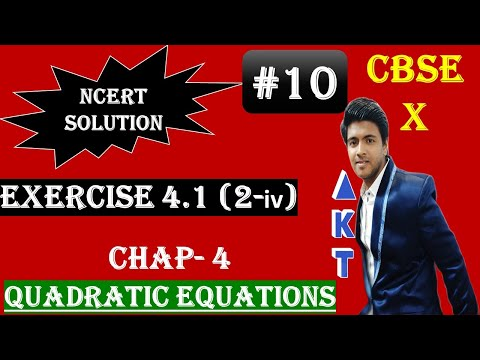 #10 | QUADRATIC EQUATIONS | CBSE(Full Course) | Class X |NCERT Textbook Solution |Exercise 4.1(2-iv)