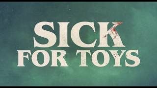 Sick For Toys - Trailer