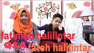 FATIMAH HALILINTAR Q&A FEAT FATEH HALILINTAR