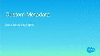 Custom Metadata - Your Key to Dynamic Code