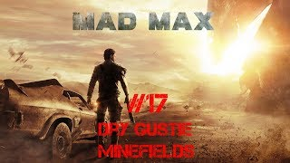 Mad Max Walkthrough Part 17 - Dry Gustie [Minefields] (No Commentary)
