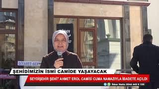 Şehit Ahmet Erol adına yaptırılan cami ibadete açıldı