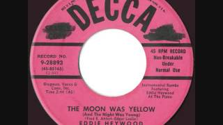 Eddie Heywood & His Orchestra - The Moon Was Yellow (And The Night Was Young)