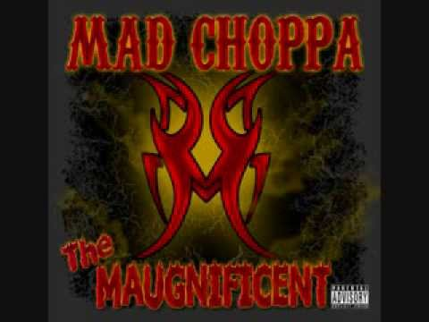 Mad Choppa - 01. Maugnificent