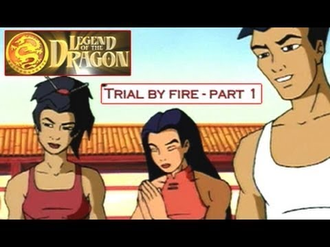 Legend Of The Dragon || Episode 01 || Trial By Fire || Part 01