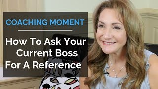 How To Ask Your Current Boss For A Reference