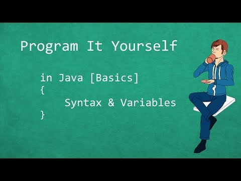 Program It Yourself in Java [Basics] – 1 – Syntax and Variables