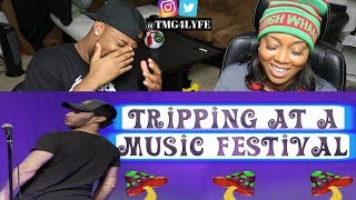 Tripping At A Music Festival - REACTION