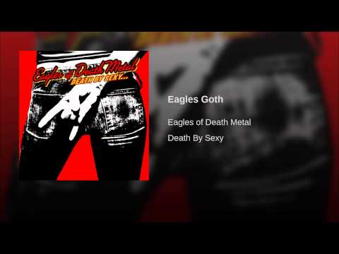 Eagles Goth (2006) (Song) by Eagles of Death Metal