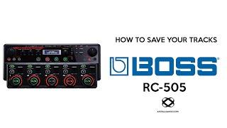 BOSS RC-505 /300 : Saving Your Tracks