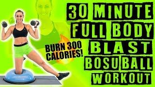 30 Minute Full Body Blast Bosu Ball Workout 🔥Burn 300 Calories!🔥