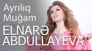 Elnare Abdullayeva (Ayriliq Mugam)  2017