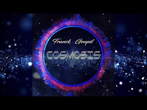 Franck Goupil - Cosmosis Album (Launch Date)