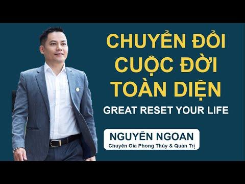 Chuyển Đổi Cuộc Đời Toàn Diện (Great Reset Your Life) // Chuyên Gia NGUYỄN NGOAN