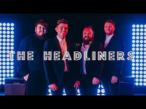 The Headliners Video