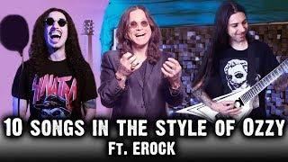 10 Songs in the Style of Ozzy Osbourne | feat. EROCK