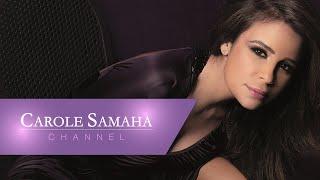اغاني حصرية Carole Samaha - Ma Bnethamelsh Baad / كارول سماحة - ما بنتحملش بعض تحميل MP3
