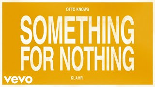 Otto Knows, Klahr   Something For Nothing (Audio)