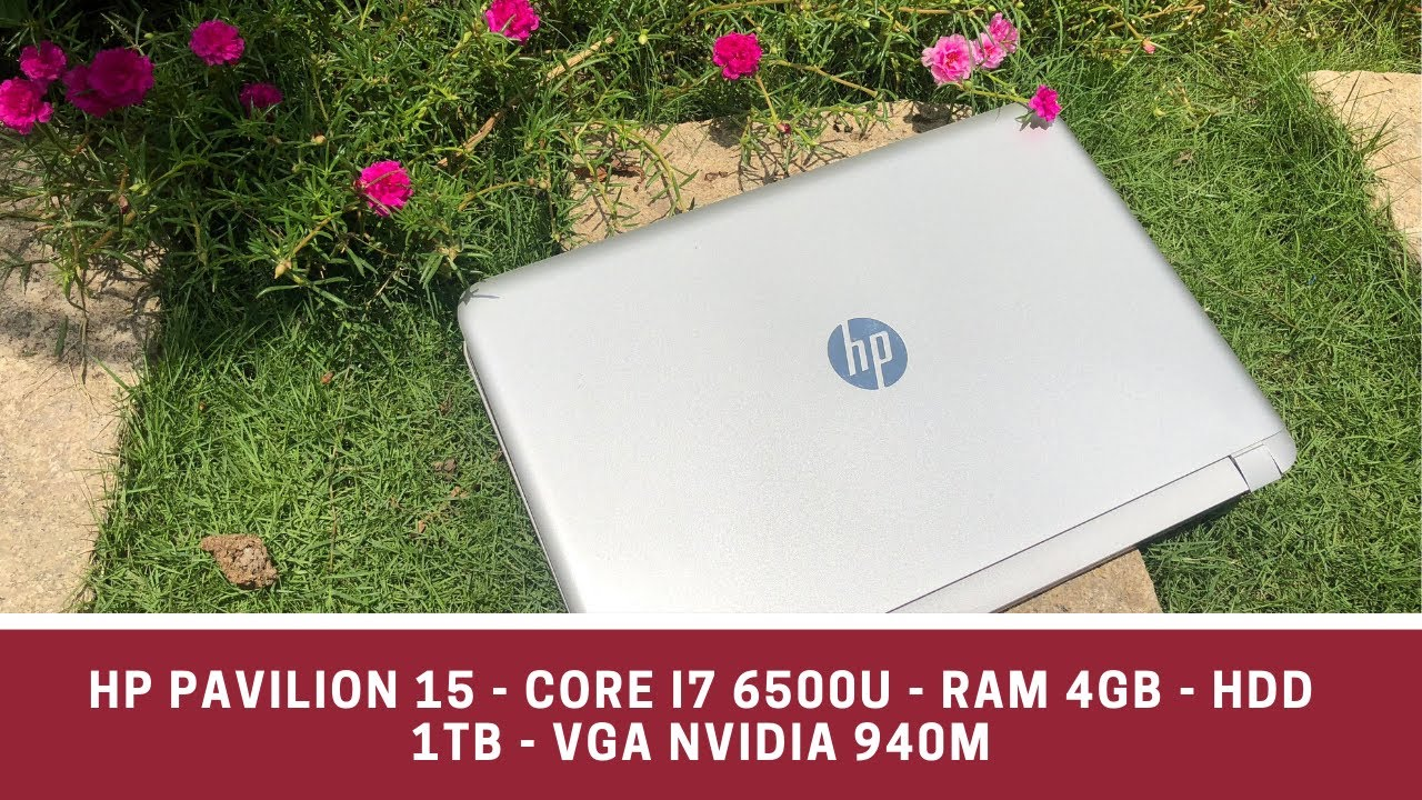 Đánh giá HP Pavilion 15 Core i7 6500U - VGA Nvidia 940M tại Mỹ Tho Laptop