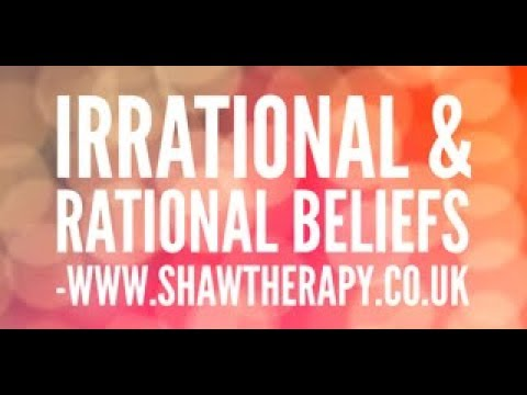 Irrational and Rational Beliefs - A brief explanation of rational and irrational beliefs detailing healthy emotions.  This is  a fun easy to follow video which gives a clear understanding of the principles of irrational and rational beliefs.  https://www.