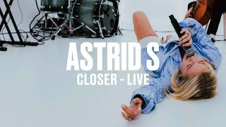 Astrid S   Closer (Live) | Vevo DSCVR ARTISTS TO WATCH 2019
