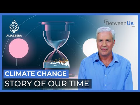 Climate Change: Story of Our Time | Between US