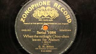 When the midnight choo-choo leaves for Alabam' - G.H. Elliott