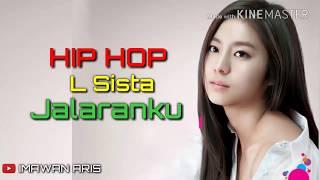 Hip Hop L Sista Jalaranku Lirik Lagu Sakit Hati