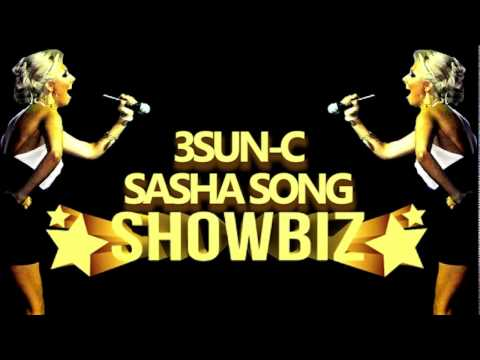 3SUN-C & SASHA SONG - SHOWBIZ