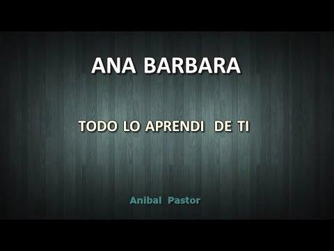 Todo lo aprendí de ti Ana Barbara
