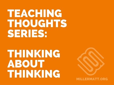 Teaching Thoughts Series: Thinking About Thinking