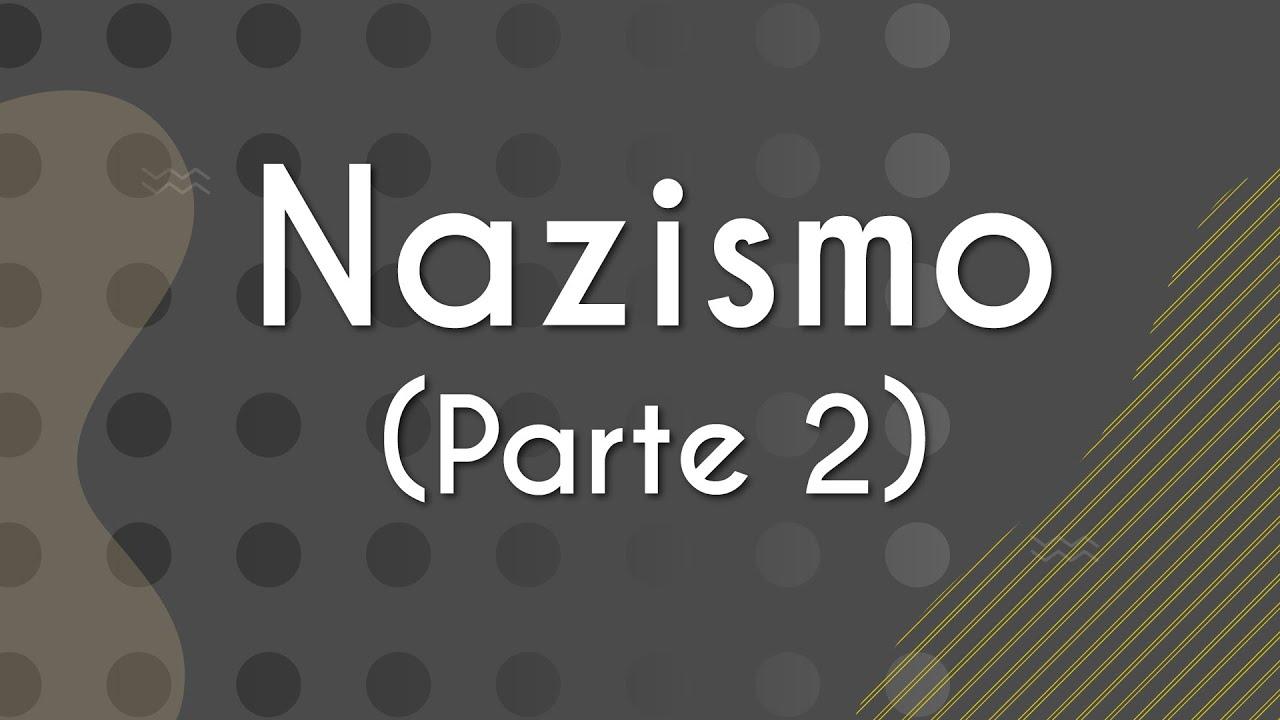 Nazismo (Parte 2)