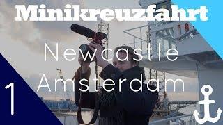 #Vlog 1 DFDS Minicruise (Amsterdam-Newcastle) - Das Abenteuer beginnt! - DFDS Seaways
