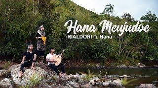 Hana Meujudoe - RIALDONI Ft. Asmaul Husna (Nana) [Official Video Klip]