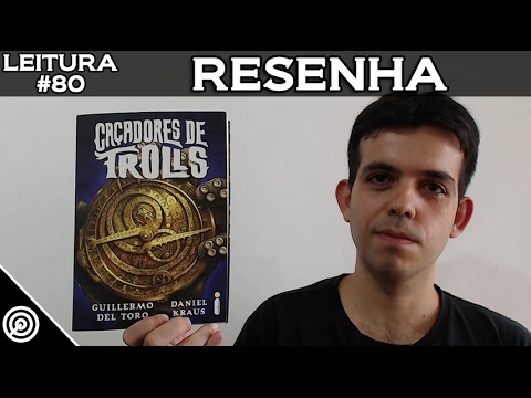 CAÇADORES DE TROLLS - RESENHA - LEITURA #80