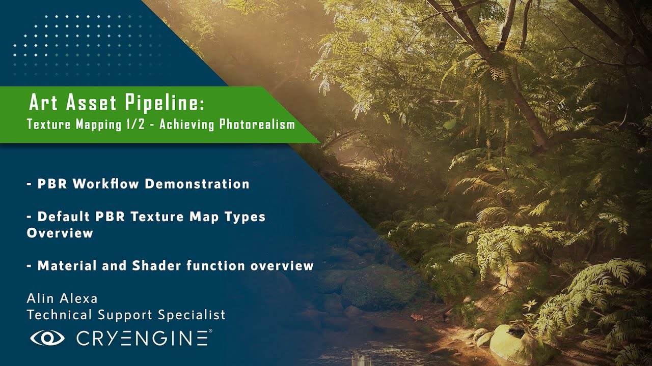 CRYENGINE Tutorial - Art Asset Pipeline: PBR Texture Mapping 1/2 - Achieving Photorealism