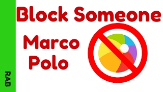 Marco Polo Tutorial - How to Block Someone on the Marco Polo App