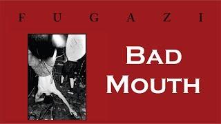 Fugazi - Bad Mouth [Lyrics]