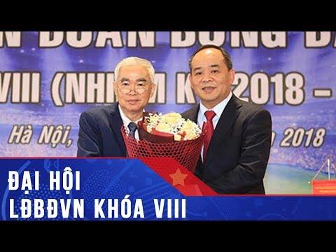 Thứ trưởng Lê Khánh Hải đắc cử Chủ tịch LĐBĐ Việt Nam khóa VIII