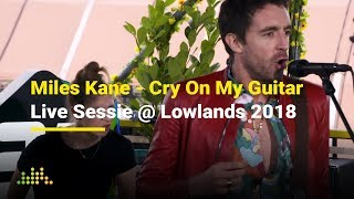 Miles Kane   Cry On My Guitar | Live Sessie @ Lowlands 2018