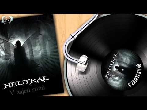 Neutral - NEUTRAL - V zajetí stínů (Nový singl 2012) HD
